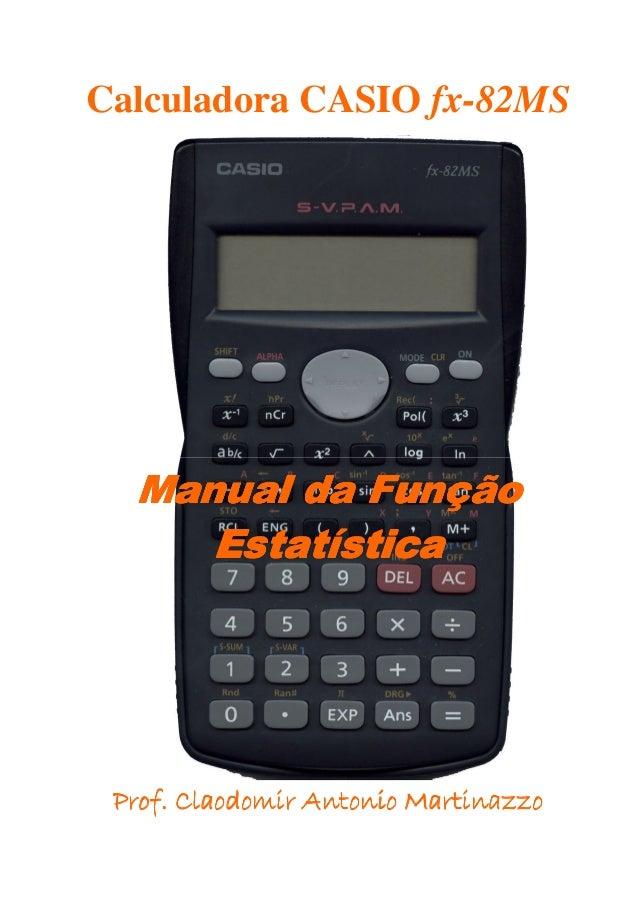 Calculadora CASIO fx-82MS Manual da FunçãoManual da FunçãoManual da FunçãoManual da Função EstatísticaEstatísticaEstatísti...