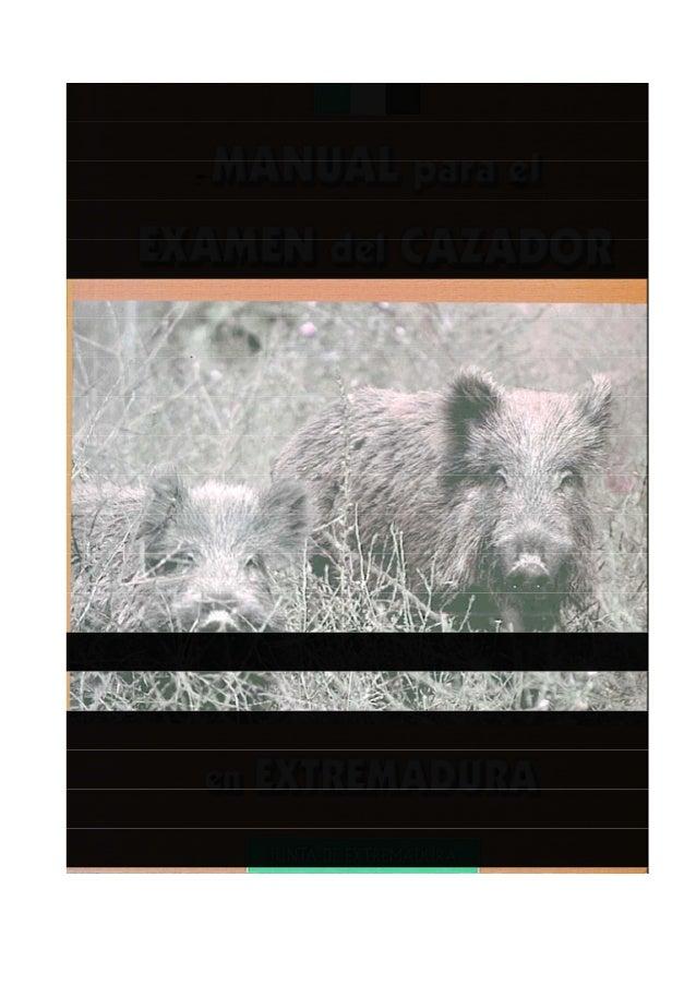 Índice: Presentación. Introducción. PARTE I: TEMAS. La Naturaleza en Extremadura Gestión cinegética Fauna cinegética Espec...
