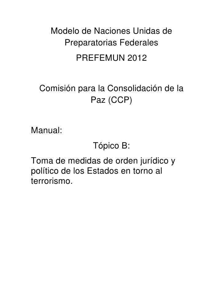 Modelo de Naciones Unidas de      Preparatorias Federales           PREFEMUN 2012  Comisión para la Consolidación de la   ...