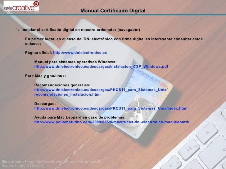 Manual Certificado Digital   1.- Instalar el certificado digital en nuestro ordenador (navegador)       En primer lugar, e...