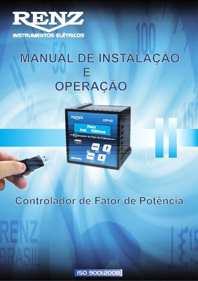 MANUAL DE INSTALAÇÃO E OPERAÇÃO Controlador de Fator de Potência Renz Inst. Elétricos www.renzbr.com