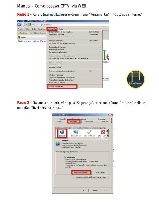 """Manual – Como acessar CFTV, via WEB.Passo 1 – Abra o Internet Explorer e vá em menu """"Ferramentas"""" > """"Opções da Internet""""Pa..."""