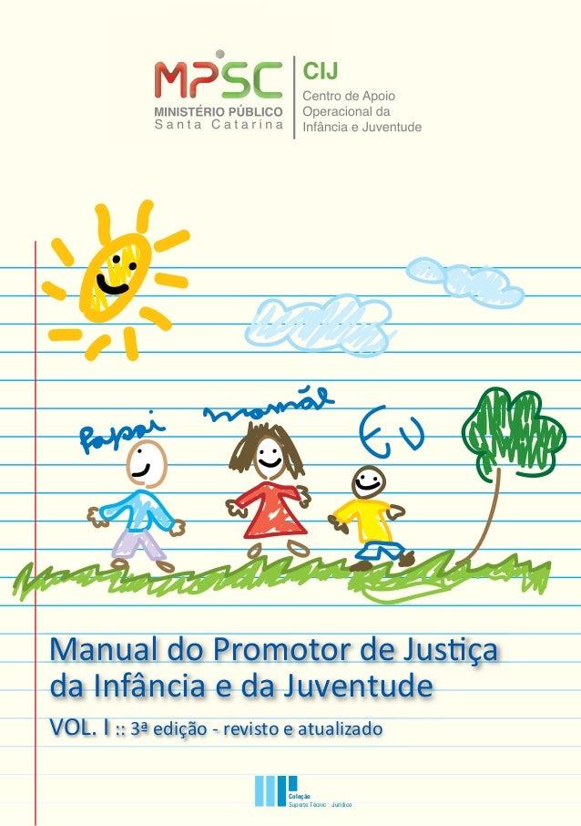 da Infância e da Juventude Coleção Suporte Técnico-JurídicoSuporte Técnico Jurídico VOl. I :: 3ª edição - revisto e atuali...