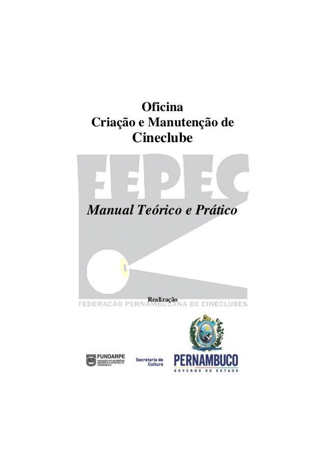 Oficina Criação e Manutenção de Cineclube Manual Teórico e Prático Realização