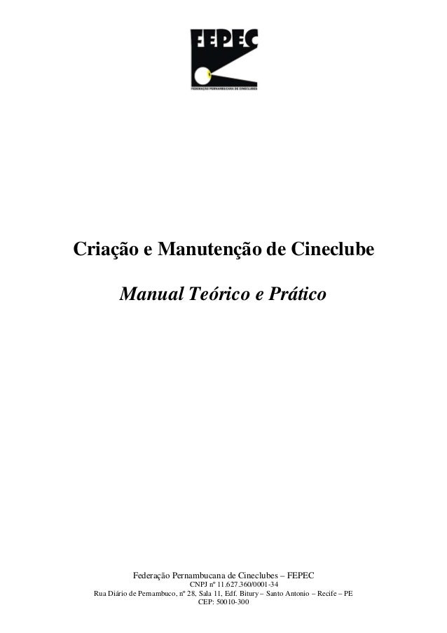 Federação Pernambucana de Cineclubes – FEPEC CNPJ nº 11.627.360/0001-34 Rua Diário de Pernambuco, nº 28, Sala 11, Edf. Bit...