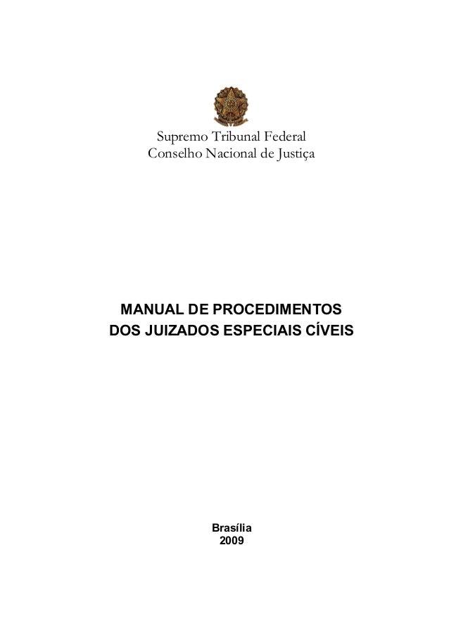 Supremo Tribunal Federal Conselho Nacional de Justiça MANUAL DE PROCEDIMENTOS DOS JUIZADOS ESPECIAIS CÍVEIS Brasília 2009