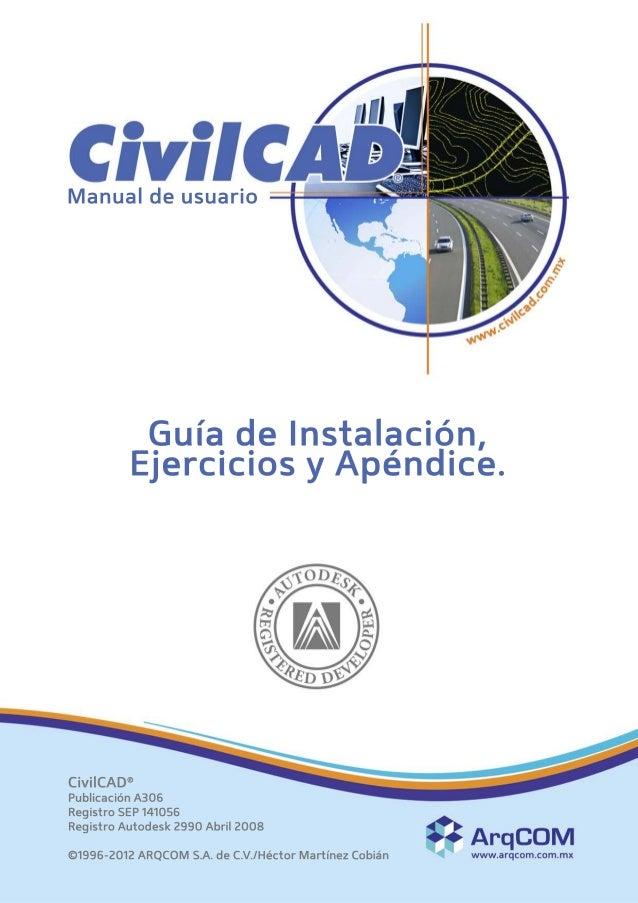 CivilCAD® PublicaciónA306 RegistroSEP141056 RegistroAutodesk2990Abril2008 ©1996-2012ARQCOM S.A.deC.V./HéctorMartínezCobián...
