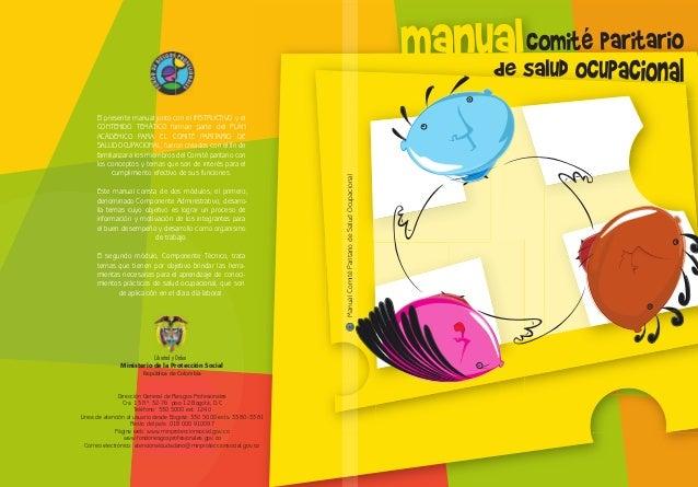 El presente manual junto con el INSTRUCTIVO y el CONTENIDO TEMÁTICO forman parte del PLAN ACÁDEMICO PARA EL COMITÉ PARITAR...