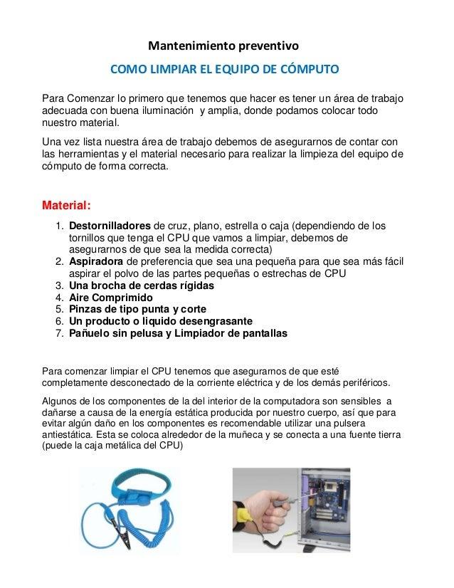 Mantenimiento preventivo               COMO LIMPIAR EL EQUIPO DE CÓMPUTOPara Comenzar lo primero que tenemos que hacer es ...