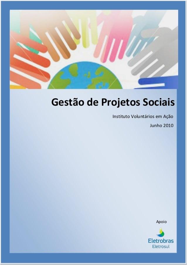 Gestão de Projetos Sociais            Instituto Voluntários em Ação                             Junho 2010                ...