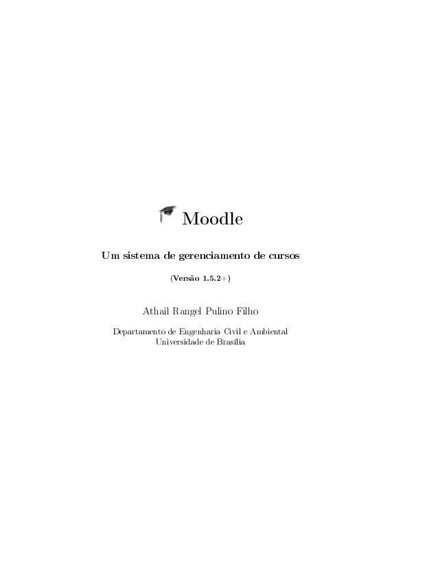 Moodle Um sistema de gerenciamento de cursos (Versão 1.5.2+) Athail Rangel Pulino Filho Departamento de Engenharia Civil e...
