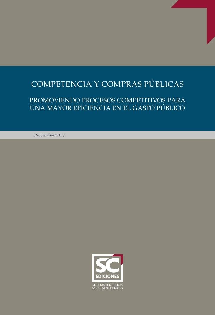 COMPETENCIA Y COMPRAS PÚBLICASPROMOVIENDO PROCESOS COMPETITIVOS PARAUNA MAYOR EFICIENCIA EN EL GASTO PÚBLICO[ Noviembre 20...