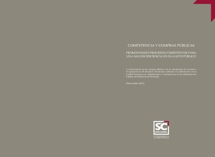 COMPETENCIA Y COMPRAS PÚBLICASPROMOVIENDO PROCESOS COMPETITIVOS PARAUNA MAYOR EFICIENCIA EN EL GASTO PÚBLICOLa interrelaci...