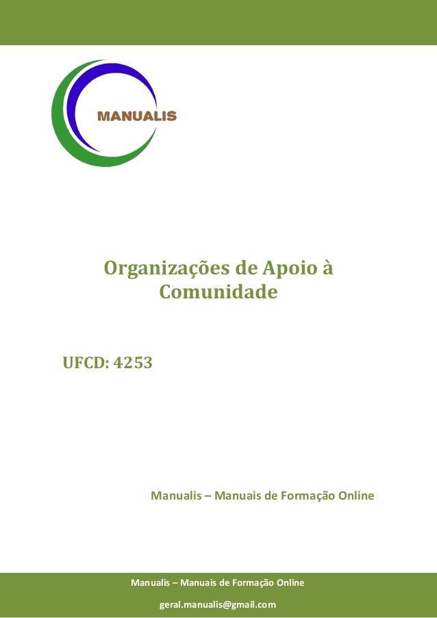 0 Manualis – Manuais de Formação Online Organizações de Apoio à Comunidade UFCD: 4253 Manualis – Manuais de Formação Onlin...