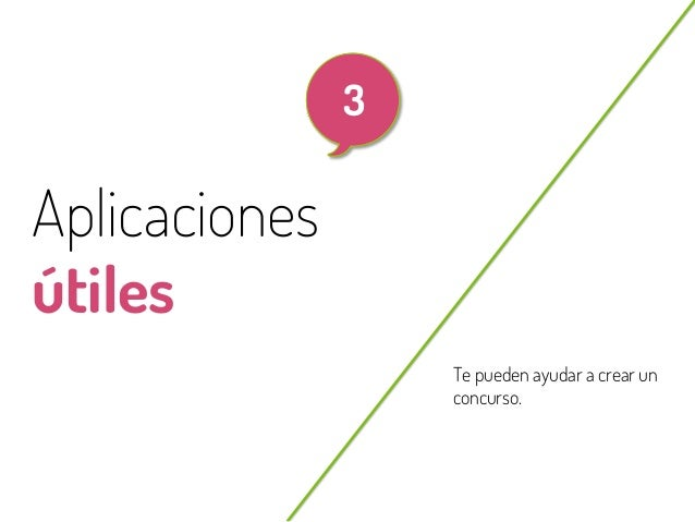 15  3  Aplicaciones útiles Te pueden ayudar a crear un concurso.  @beagonpoz  www.beriodismo.net
