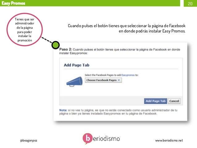 Easy Promos  Tienes que ser administrador de la página para poder instalar la promoción  @beagonpoz  20  Cuando pulses el ...
