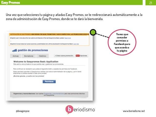 Easy Promos  21  Una vez que selecciones tu página y añadas Easy Promos, se te redireccionará automáticamente a la zona de...