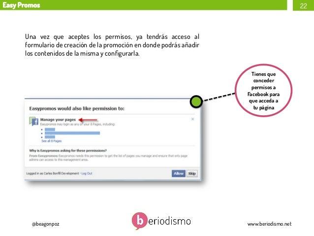 Easy Promos  22  Una vez que aceptes los permisos, ya tendrás acceso al formulario de creación de la promoción en donde po...