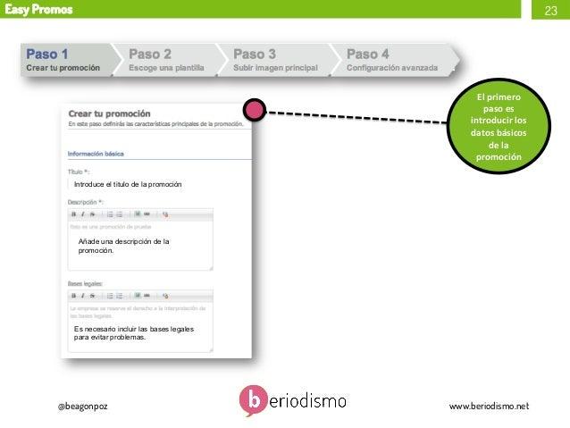 Easy Promos  23  El  primero   paso  es   introducir  los   datos  básicos   de  la   promoción Introd...
