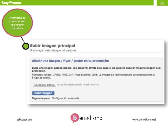 Easy Promos  26  Acompaña tu concurso con una imagen llamativa  @beagonpoz  www.beriodismo.net