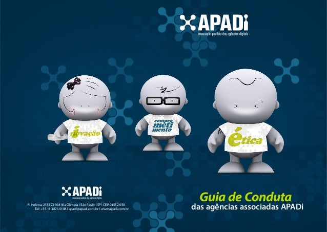 Guia de CondutaR. Helena, 218 I CJ 108 Vila Olímpia I São Paulo I SP I CEP 04552-050     Tel: +55 11 3871.0108 I apadi@apa...