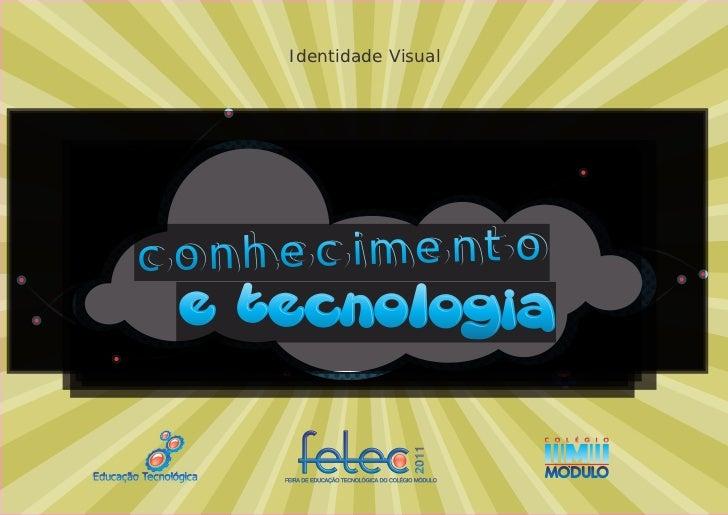 Identidade Visual        conhecimentoEducação Tecnológica