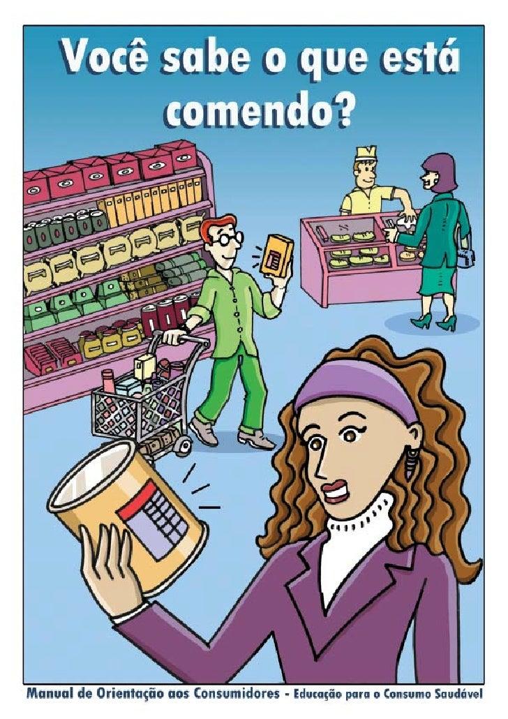 Rotulagem Nutricional Obrigatória Manual de Orientação aos Consumidores   Educação para o Consumo Saudável                ...
