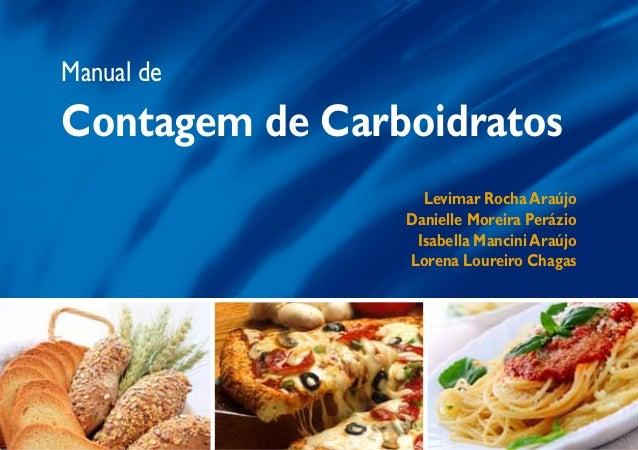 Manual deContagem de Carboidratos                  Levimar Rocha Araújo                Danielle Moreira Perázio           ...