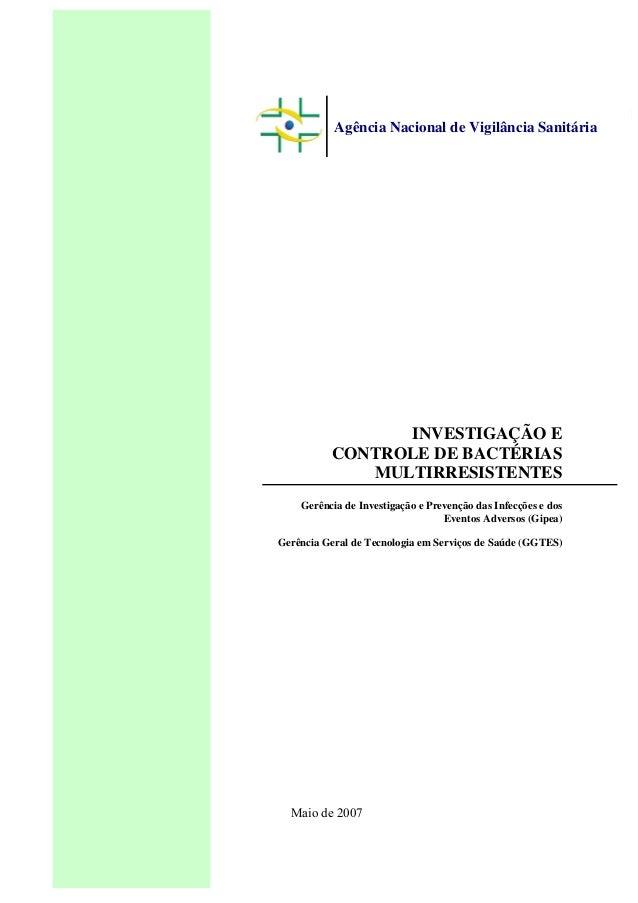 Agência Nacional de Vigilância Sanitária INVESTIGAÇÃO E CONTROLE DE BACTÉRIAS MULTIRRESISTENTES Gerência de Investigação e...
