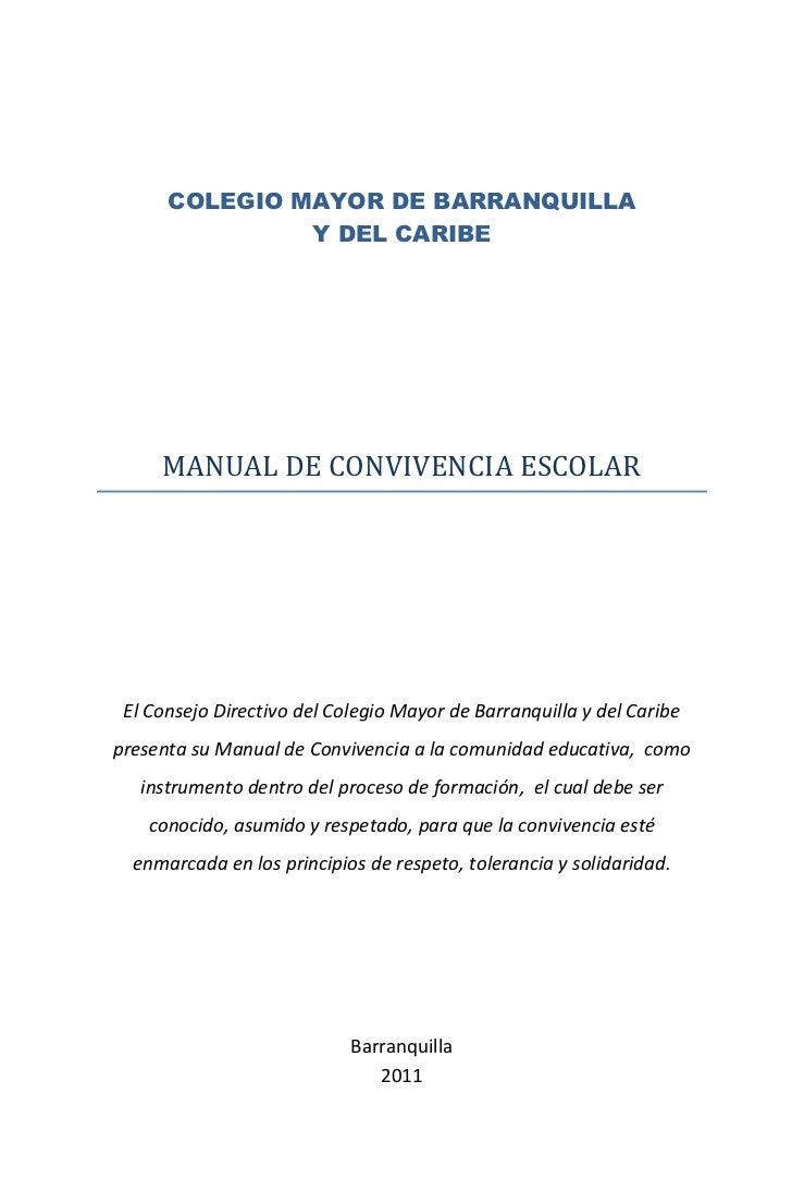 COLEGIO MAYOR DE BARRANQUILLA               Y DEL CARIBE     MANUAL DE CONVIVENCIA ESCOLAR El Consejo Directivo del Colegi...