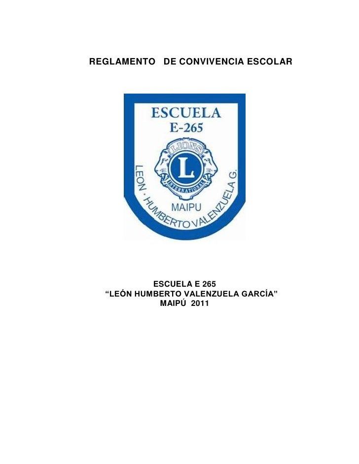 """REGLAMENTO DE CONVIVENCIA ESCOLAR           ESCUELA E 265  """"LEÓN HUMBERTO VALENZUELA GARCÍA""""            MAIPÚ 2011"""