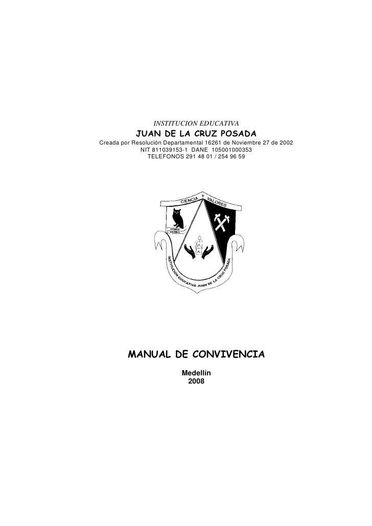 INSTITUCION EDUCATIVA             JUAN DE LA CRUZ POSADA Creada por Resolución Departamental 16261 de Noviembre 27 de 2002...