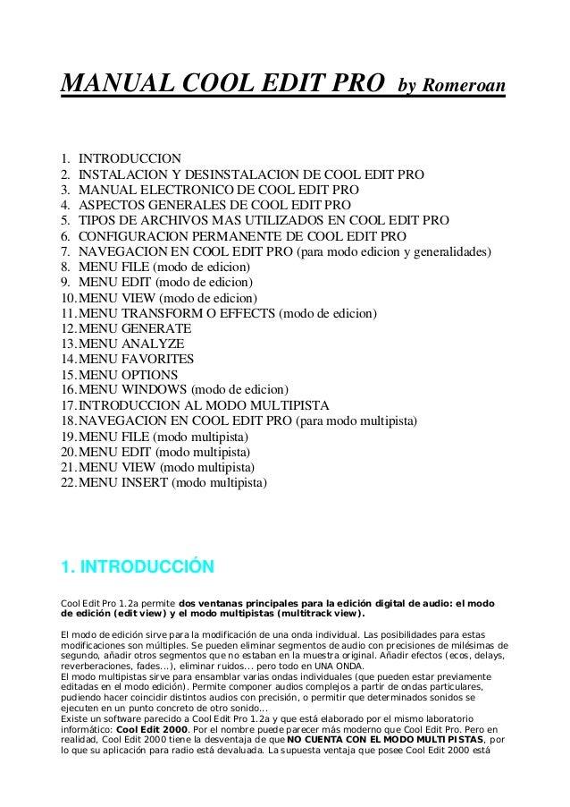 MANUAL COOL EDIT PRO by Romeroan 1. INTRODUCCION 2. INSTALACION Y DESINSTALACION DE COOL EDIT PRO 3. MANUAL ELECTRONICO DE...