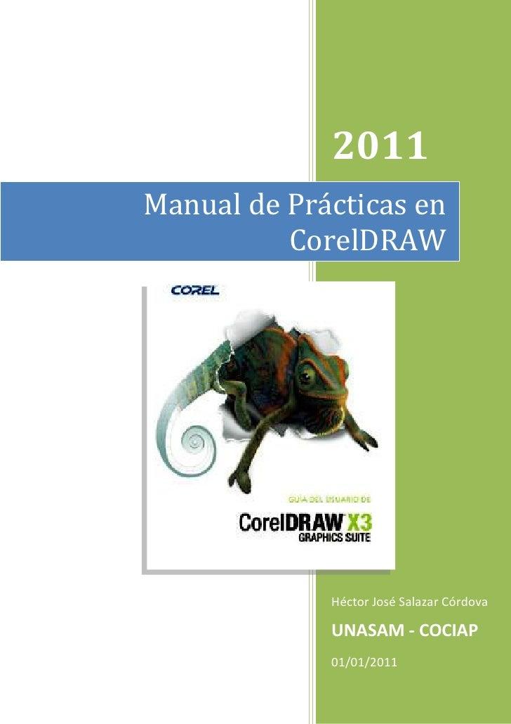 2011Manual de Prácticas en          CorelDRAW             Héctor José Salazar Córdova             UNASAM - COCIAP         ...