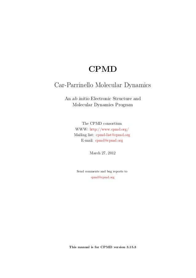 CPMDCar-Parrinello Molecular Dynamics   An ab initio Electronic Structure and      Molecular Dynamics Program            T...