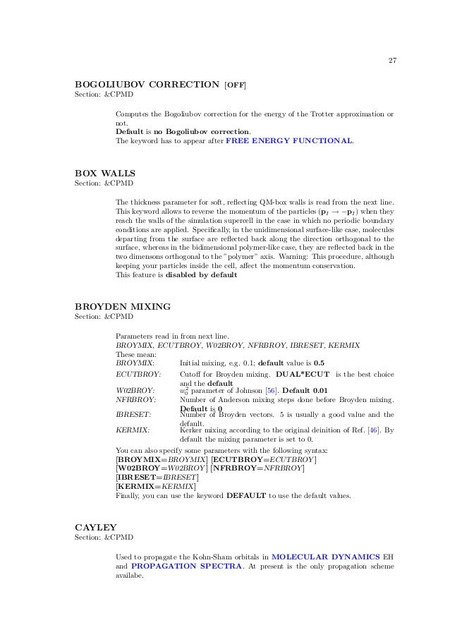 27BOGOLIUBOV CORRECTION [OFF]Section: &CPMD         Computes the Bogoliubov correction for the energy of the Trotter appro...