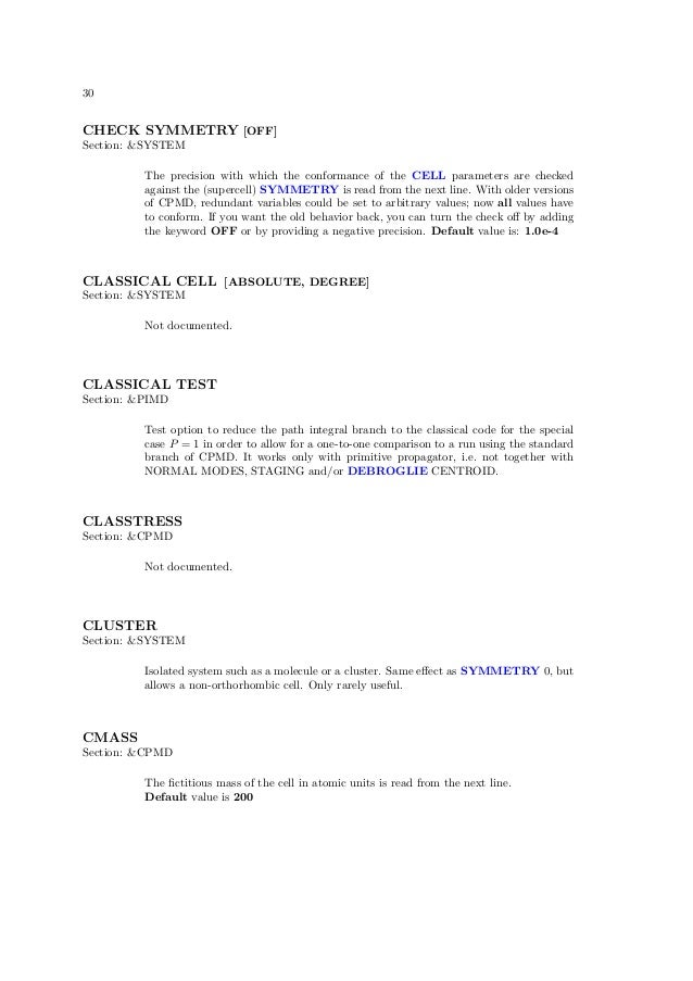 30CHECK SYMMETRY [OFF]Section: &SYSTEM          The precision with which the conformance of the CELL parameters are checke...