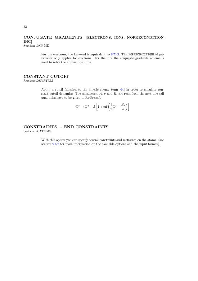 32CONJUGATE GRADIENTS                     [ELECTRONS, IONS, NOPRECONDITION-ING]Section: &CPMD         For the electrons, t...
