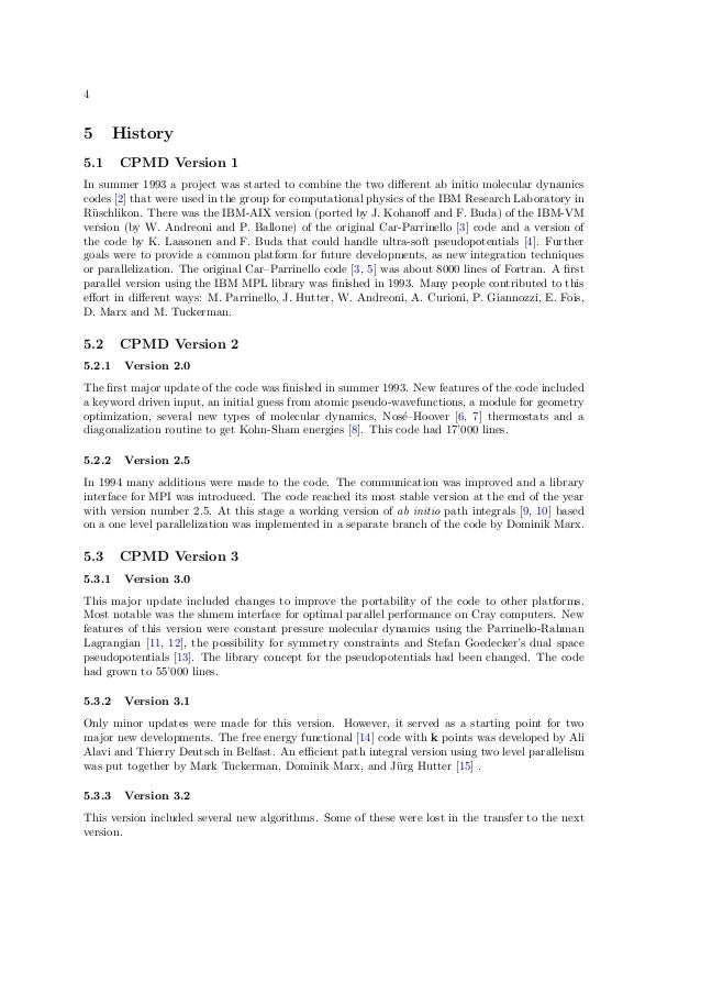 45       History5.1     CPMD Version 1In summer 1993 a project was started to combine the two different ab initio molecular...