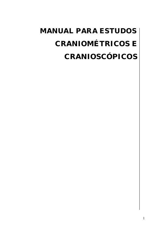 1 MANUAL PARA ESTUDOS CRANIOMÉTRICOS E CRANIOSCÓPICOS