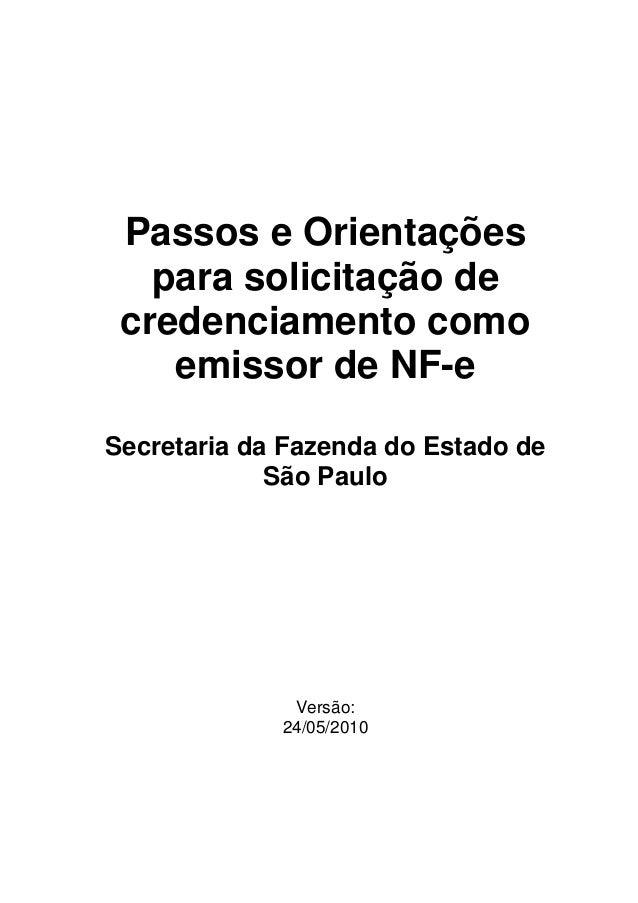 Passos e Orientaçõespara solicitação decredenciamento comoemissor de NF-eSecretaria da Fazenda do Estado deSão PauloVersão...