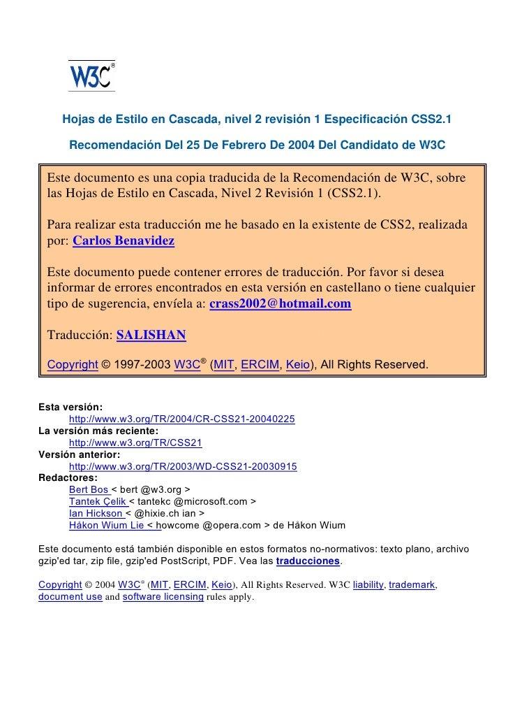 Hojas de Estilo en Cascada, nivel 2 revisión 1 Especificación CSS2.1      Recomendación Del 25 De Febrero De 2004 Del Cand...
