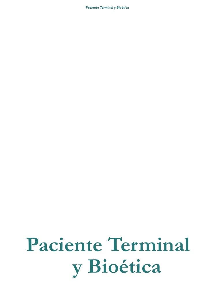 Paciente Terminal y Bioética     Paciente Terminal      y Bioética