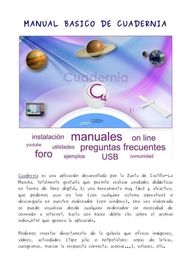 MANUAL BASICO DE CUADERNIA Cuadernia es una aplicaci n desarrollada por la Junta de Castilla-Laó Mancha, totalmente gratui...