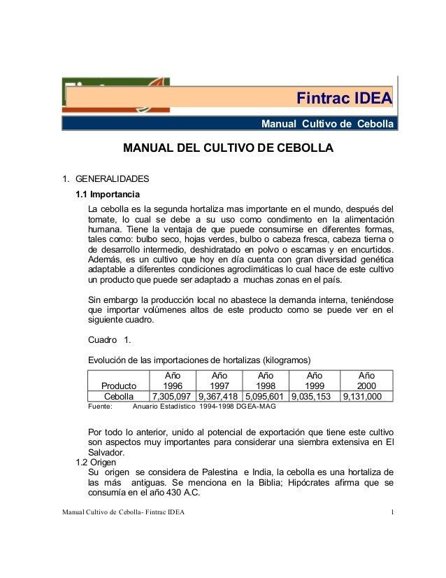 Manual Cultivo de CebollaMANUAL DEL CULTIVO DE CEBOLLA1. GENERALIDADES1.1 ImportanciaLa cebolla es la segunda hortaliza ma...
