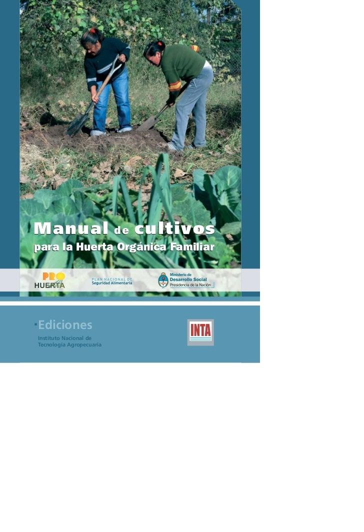 Manual        de cultivospara la Huerta Orgánica FamiliarEdicionesInstituto Nacional deTecnología Agropecuaria