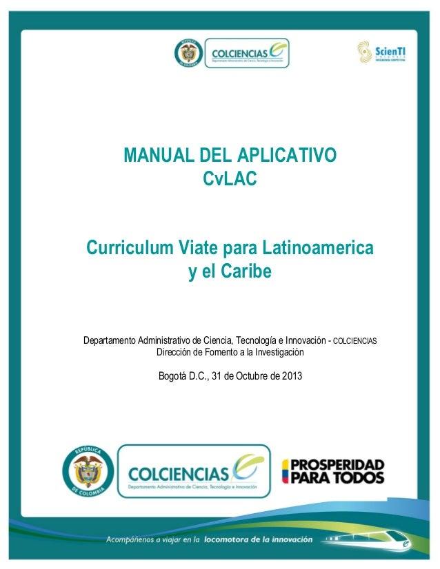 MANUAL DEL APLICATIVO CvLAC Curriculum Viate para Latinoamerica y el Caribe  Departamento Administrativo de Ciencia, Tecno...