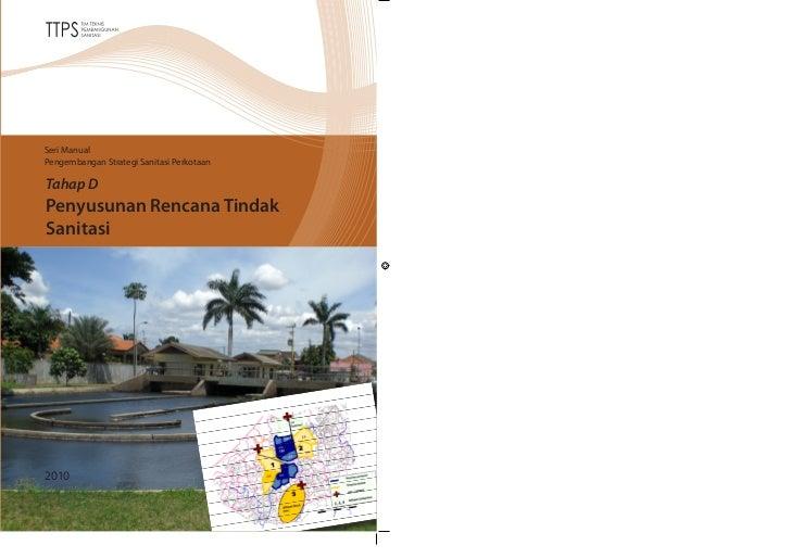 Seri ManualPengembangan Strategi Sanitasi PerkotaanTahap DPenyusunan Rencana TindakSanitasi2010