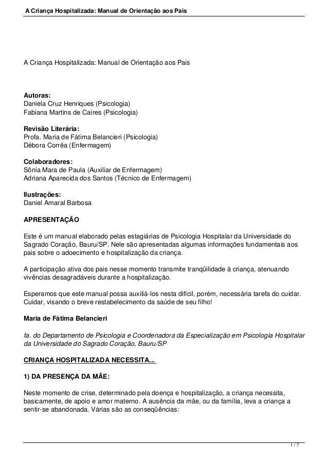 A Criança Hospitalizada: Manual de Orientação aos PaisA Criança Hospitalizada: Manual de Orientação aos PaisAutoras:Daniel...