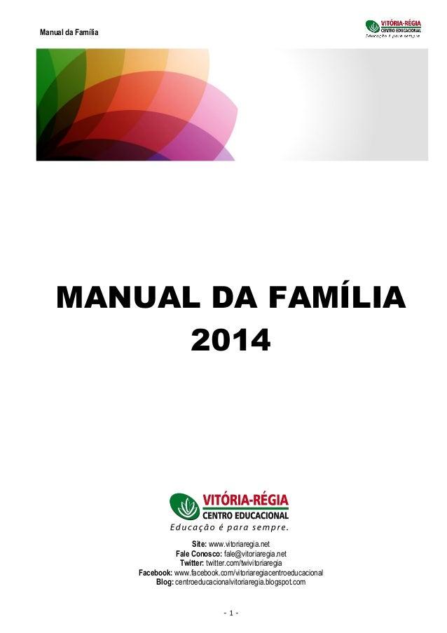 Manual da Família - 1 - MANUAL DA FAMÍLIA 2014 Site: www.vitoriaregia.net Fale Conosco: fale@vitoriaregia.net Twitter: twi...